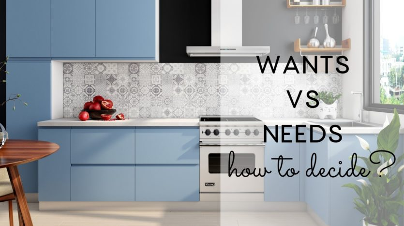 House wants vs needs - how to decide
